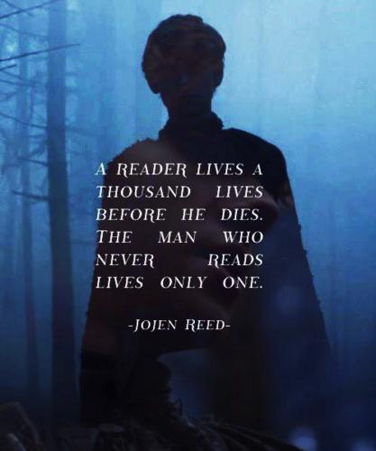 读书的人,一生可以体验上千种生活,而不读书的人只会有一种生活。——玖健·黎德(Jojen Reed),《魔龙的狂舞》