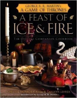 乔治·R·R·马丁的权力的游戏:《冰与火的盛宴:官方配套食谱》(A Feast of Ice & Fire: The Official Companion Cookbook)